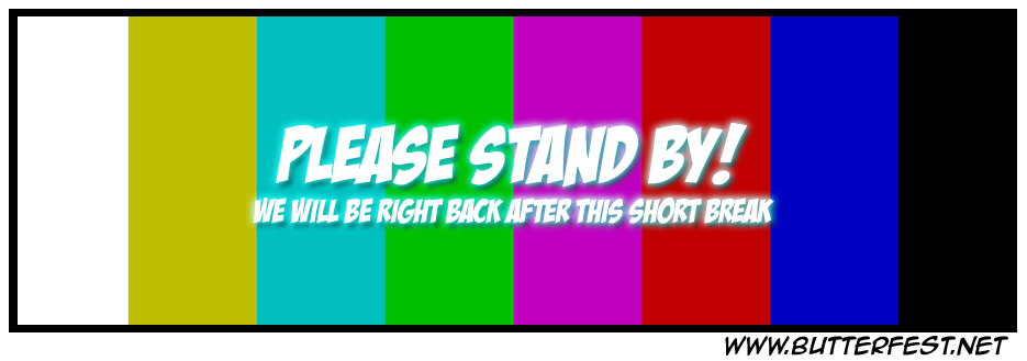 Please Stand By!